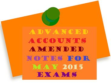 Advanced Accounting May 2015 Exams Amended Notes