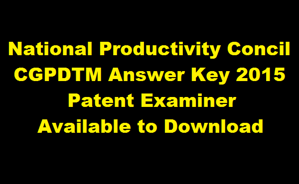 CGPDTM Answer Key 2015 Patent Examiner NCP Available to Download