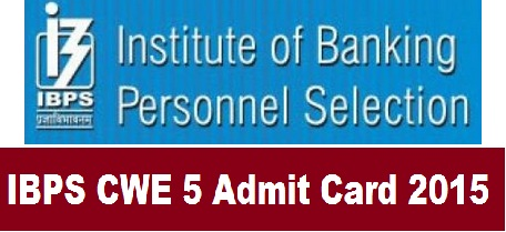IBPS PO mains admit card 2015 CWE 5 Exam hall ticket