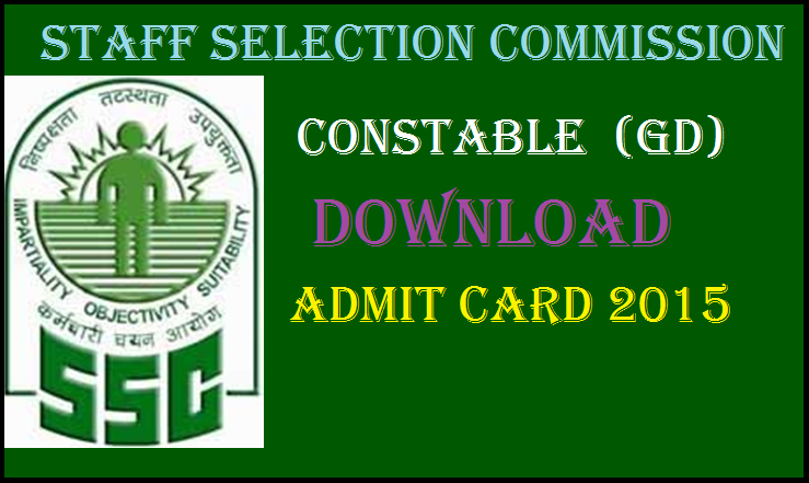 SSC Constable GD Written Exam Admit Card 2015 Released @ www.ssc.nic.in