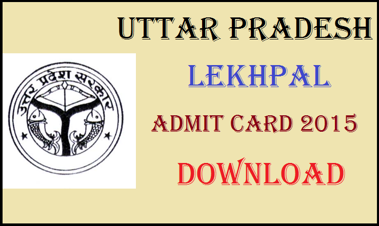 UPSSSC Chakbandi Lekhpal Admit Card 2015 Available Now @ upsssc.gov.in
