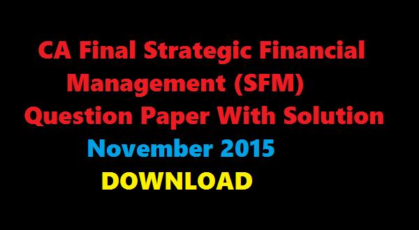 CA Final SFM Question Paper Solution November 2015