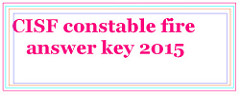 CISF Constable Answer Key Fire Exam 2015