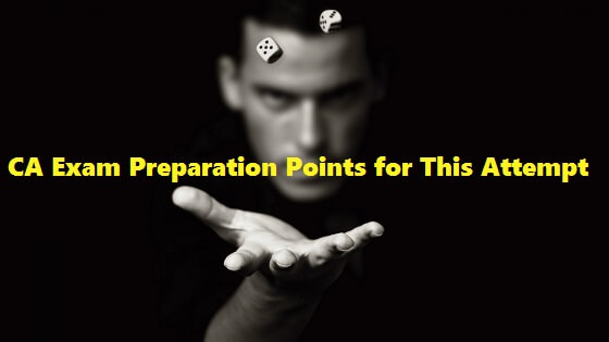 CA Examination Preparation Points