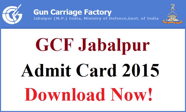 Gun Carriage Factory Jabalpur Exam Admit Card 2015