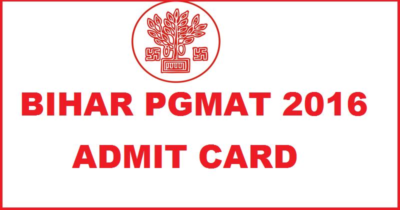 Bihar PGMAT Admit Card 2016