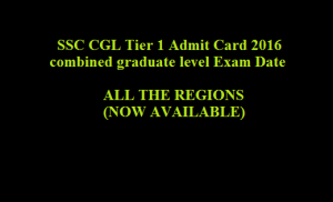 SSC CGL Admit Card 2017 Tier 1 Exam Date & Hall Ticket @ ssc.nic.in