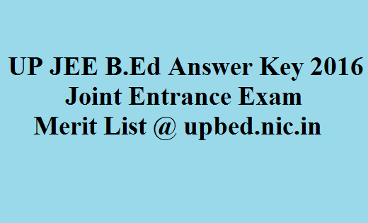 UP JEE B.Ed Answer Key 2016 - Joint Entrance Exam Merit List @ upbed.nic.in