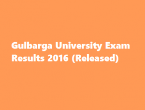 Gulbarga University Exam Results 2016 @ gulbarga.ac.in