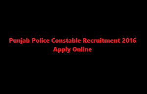 Punjab Police Recruitment 2017