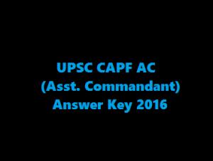 UPSC CAPF AC Answer Key 2017