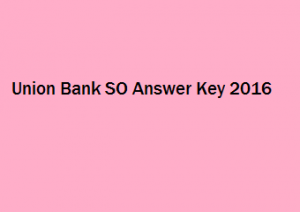 Union Bank SO Answer Key 2017