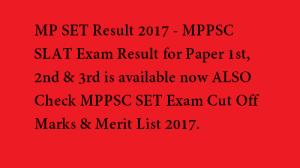 MP SET Result 2017 MPPSC SLET Cutoff Marks Merit List @ mppsc.nic.in