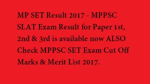 MP SET Result 2017 MPPSC SLET Cutoff Marks Merit List @ mppsc.nic.in