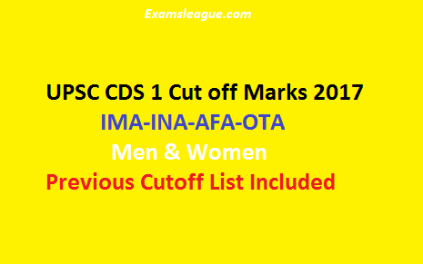 UPSC CDS 1 Cut off Marks 2017 IMA-OTA-INA-AFA Merit List (Expected) @ upsc.gov.in