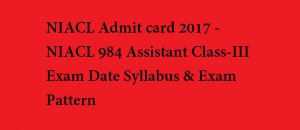 NIACL Assistant Answer Key 2017 - NIACL 984 Assistant Class-III Exam Date Syllabus & Exam Pattern