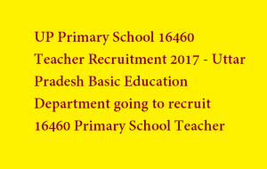 UP Primary Teacher Merit List 2017 UPBTC Assistant Teacher Appointment Letter Cut off list Joining Dates