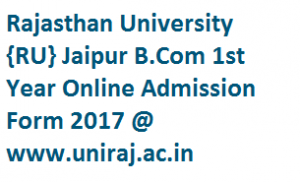 Rajasthan University B.Com 1st Year Online Admission Form 2017-18