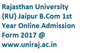 Rajasthan University B.Com 1st Year Online Admission Form 2017-18