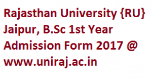 Rajasthan University B.Sc 1st Year Admission Form 2017-18