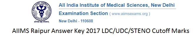 AIIMS Raipur Answer Key 2017 LDC/UDC/STENO Cutoff Marks