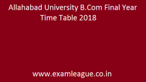 Allahabad University B.Com Final Year Time Table