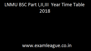 LNMU BSC Time Table 2018