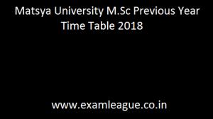 Matsya University M.Sc Previous Year Time Table