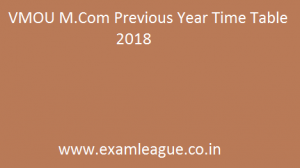 VMOU M.Com Previous Year Time Table