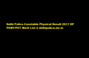 Delhi Police Constable Physical Result 2017 DP PEMT/PET Merit List @ delhipolice.nic.in
