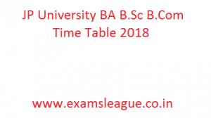 JP University BA B.Sc B.Com Time Table 2018