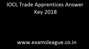 IOCL Trade Apprentices Answer Key 2018