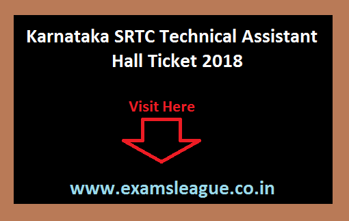 Karnataka SRTC Technical Assistant Hall Ticket 2018